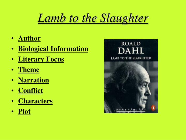 english literature lamb to the slaughter Icse and isc guide to english language and literature ''lamb to the slaughter'' opens with mary maloney  she puts the lamb in the oven to cook.