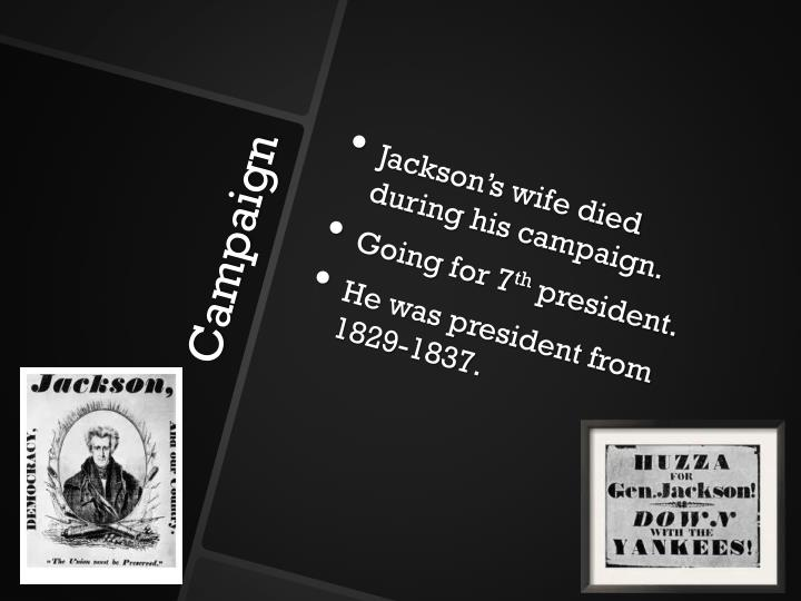 Jackson's wife died during his campaign.