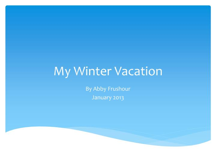 my winter vacation n.
