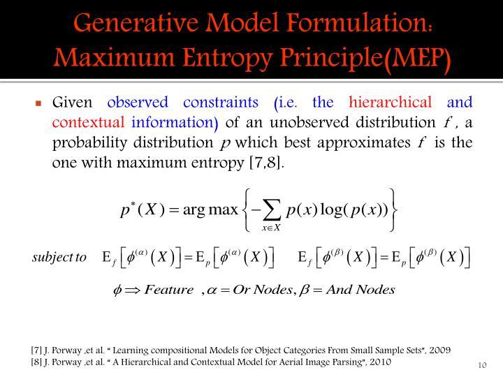 Generative Model Formulation: Maximum Entropy Principle(MEP)