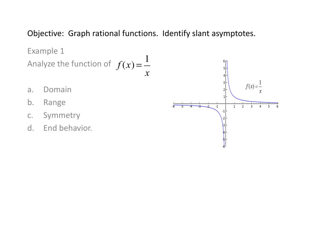ppt - objective: graph rational functions. identify slant asymptotes