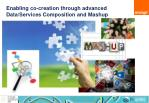 enabling co creation through advanced data services composition and mashup