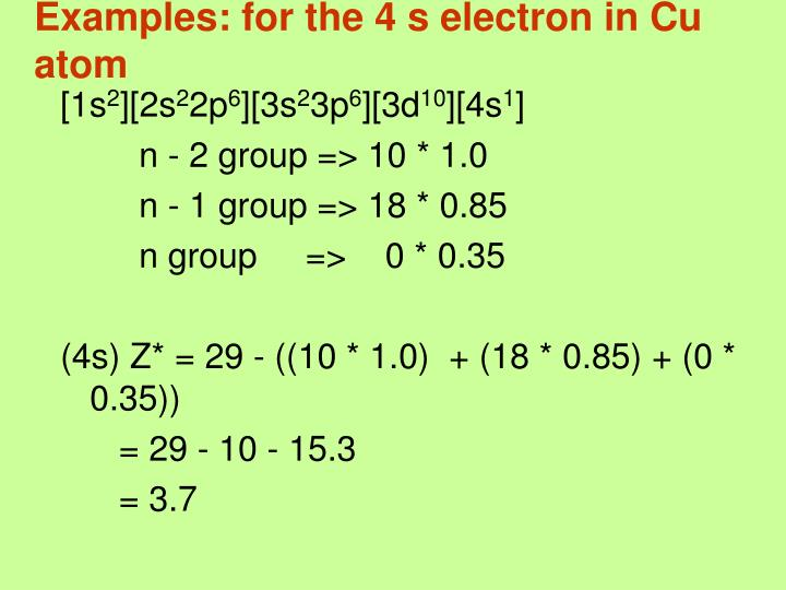 Examples: for the 4 s electron in Cu atom