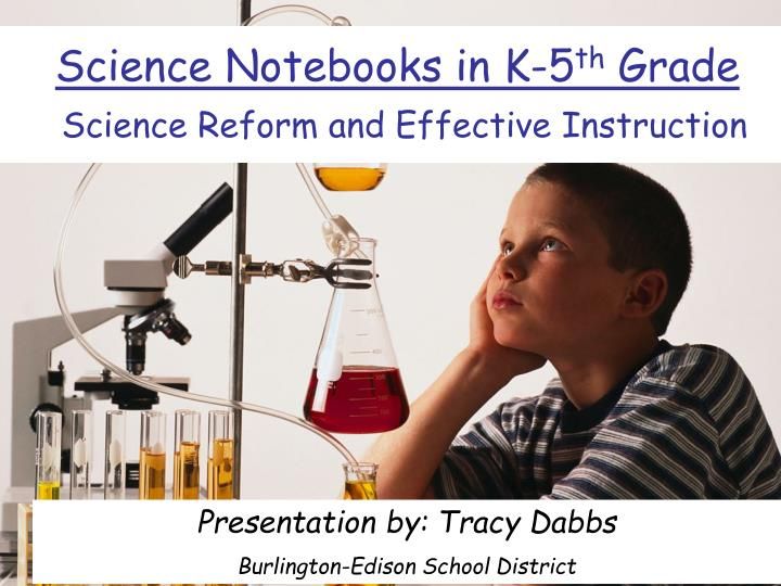 science notebooks in k 5 th grade science reform and effective instruction n.