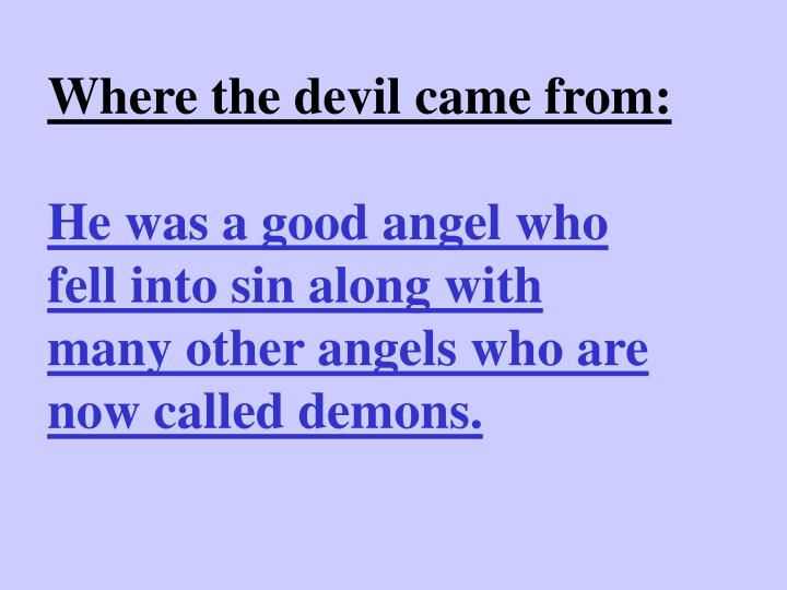 Where the devil came from: