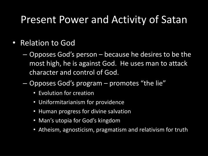 Present Power and Activity of Satan