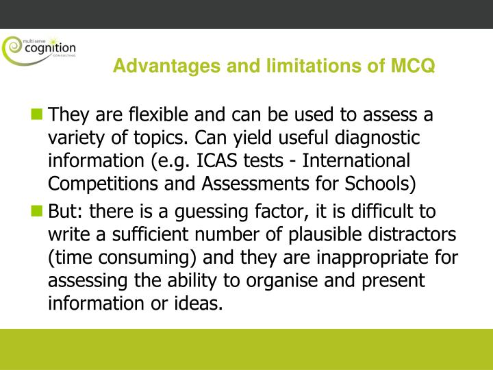 Advantages and limitations of MCQ