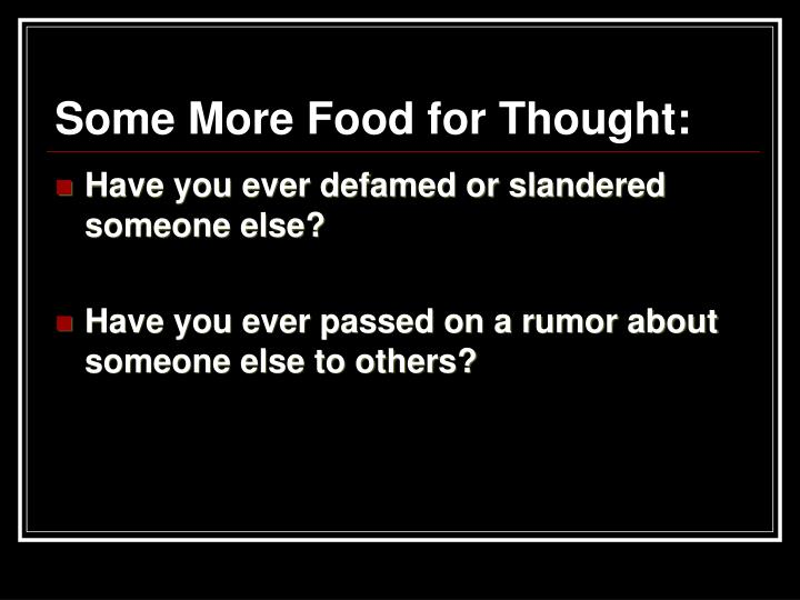 Some More Food for Thought: