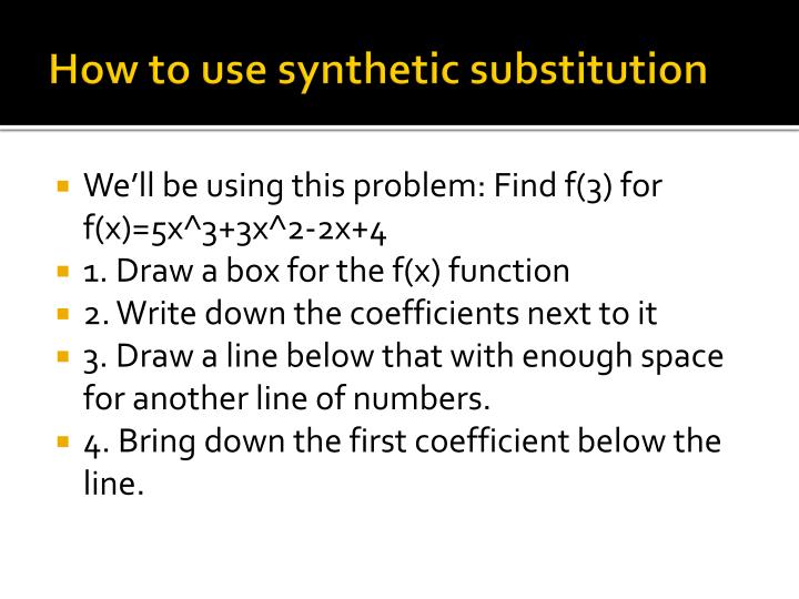 How to use synthetic substitution