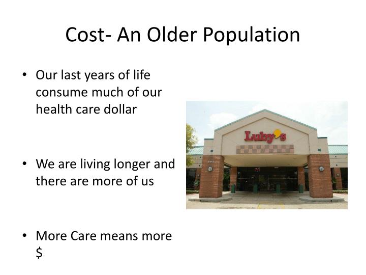 Cost- An Older Population