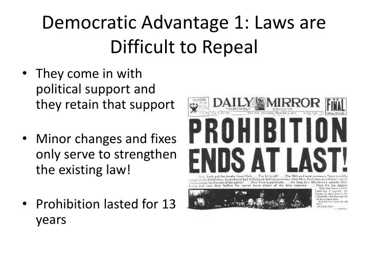 Democratic Advantage 1: Laws are Difficult to Repeal