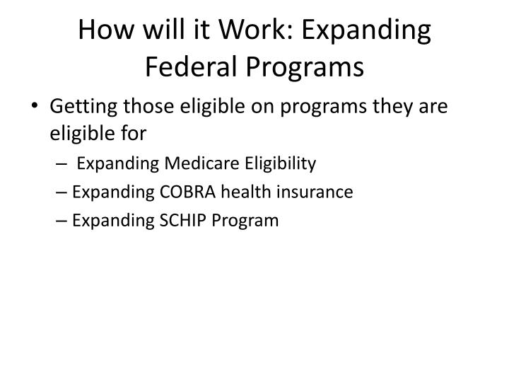 How will it Work: Expanding Federal Programs