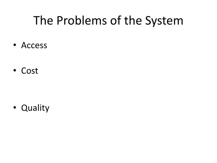 The Problems of the System