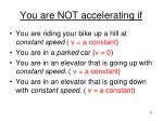 you are not accelerating if