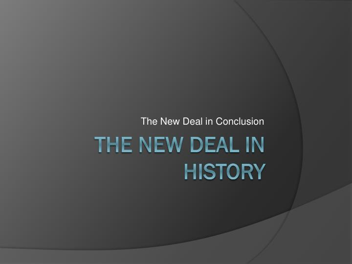 The New Deal in Conclusion