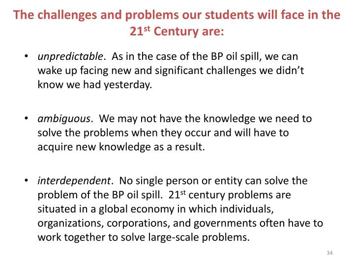The challenges and problems our students will face in the 21