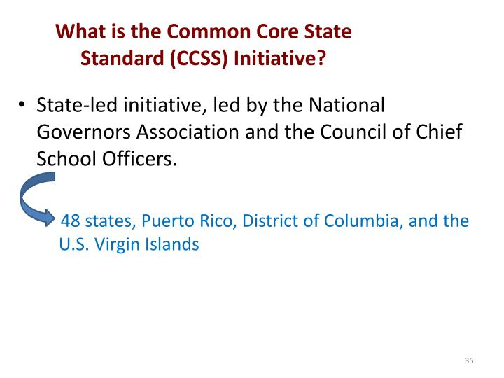 What is the Common Core State Standard (CCSS) Initiative?