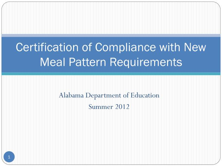 certification of compliance with new meal pattern requirements n.