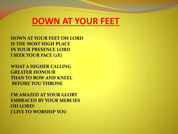 Down at your feet