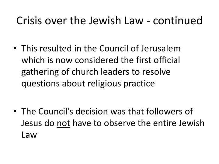 Crisis over the Jewish Law - continued