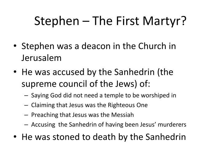 Stephen – The First Martyr?