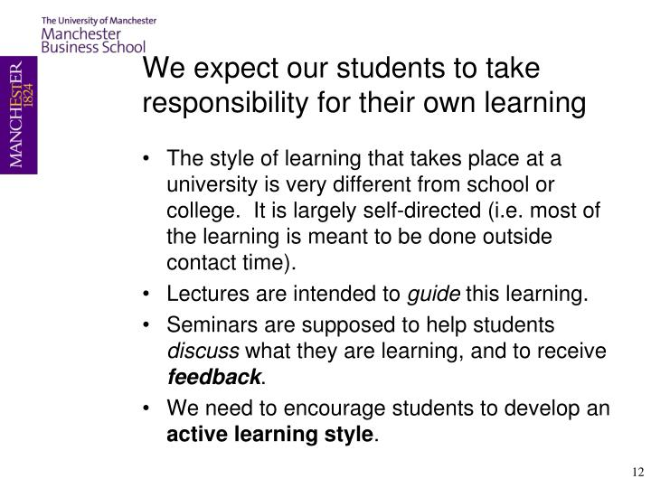 We expect our students to take responsibility for their own learning
