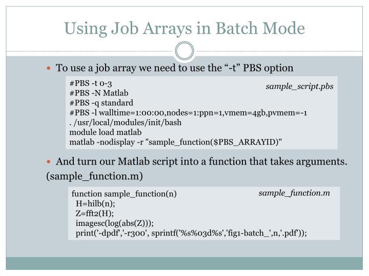 Using Job Arrays in Batch Mode