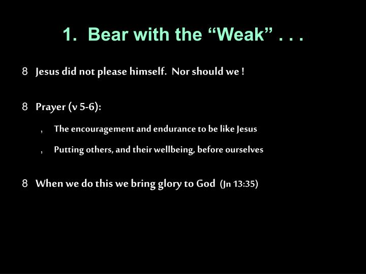 """1.  Bear with the """"Weak"""" . . ."""