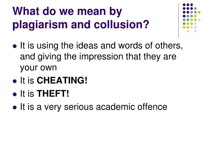 What do we mean by plagiarism and collusion