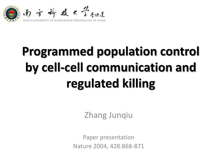 programmed population control by cell cell communication and regulated killing n.