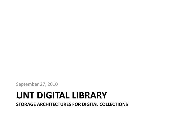 Unt digital library storage architectures for digital collections