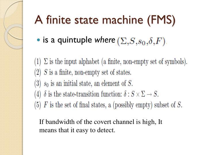 A finite state machine (FMS)