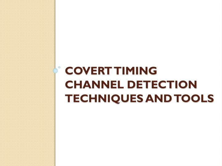Covert timing Channel detection techniques and tools
