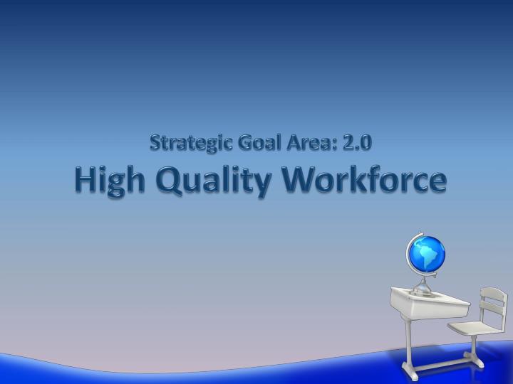 Strategic Goal Area: 2.0