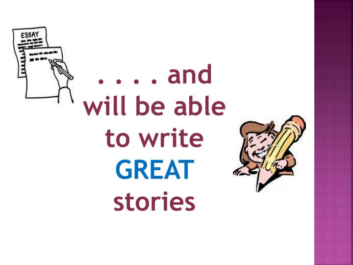 . . . . and will be able to write