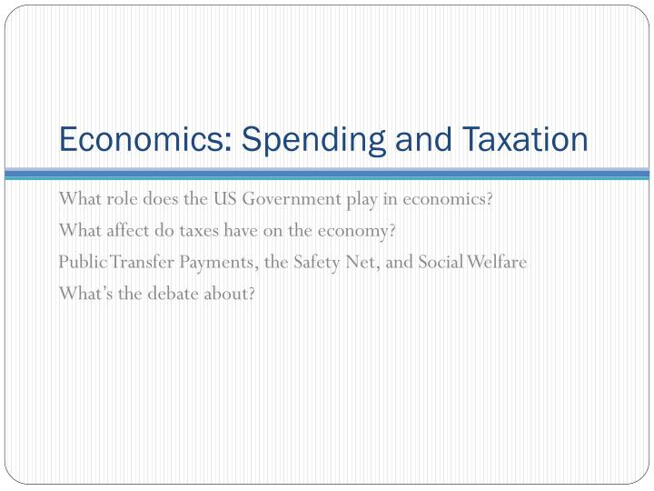 Economics: Spending and Taxation