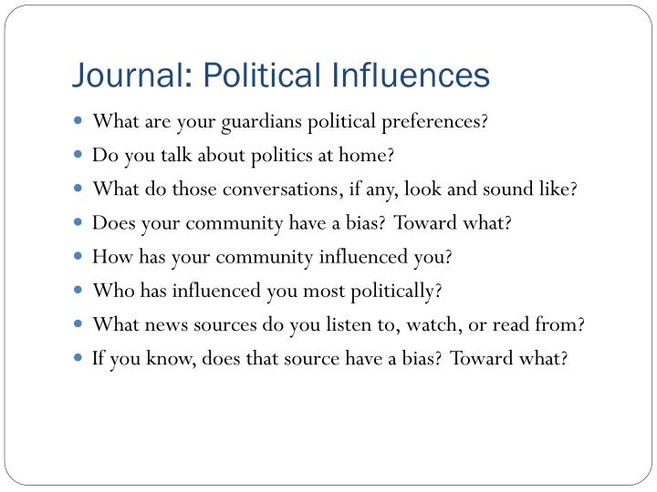 Journal: Political Influences