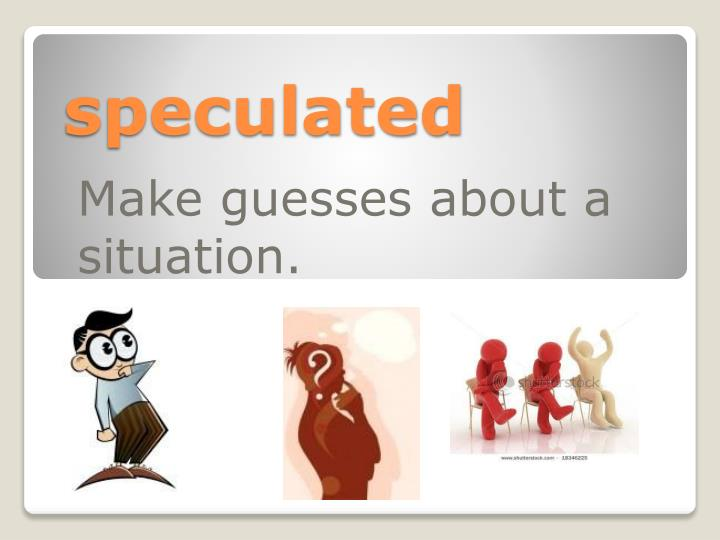 speculated