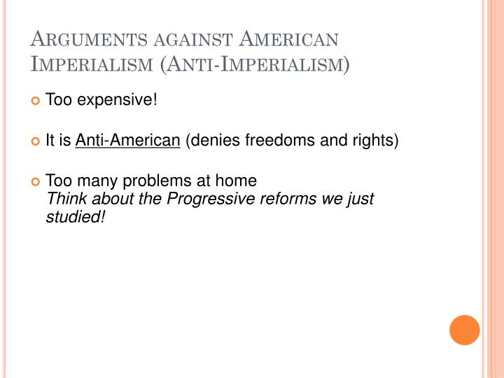 Arguments against American Imperialism (Anti-Imperialism)