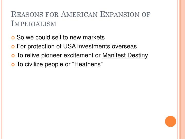 Reasons for American Expansion of Imperialism