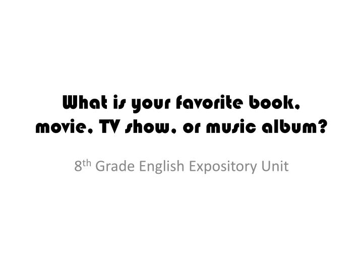 what is your favorite book movie tv show or music album n.