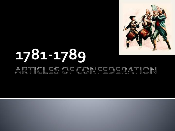 from 1781 to 1789 the articles of confederation provided the united states with an effective governm Presidents who served was in effect from 1781-1789 of the articles of confederation: the united states in congress.