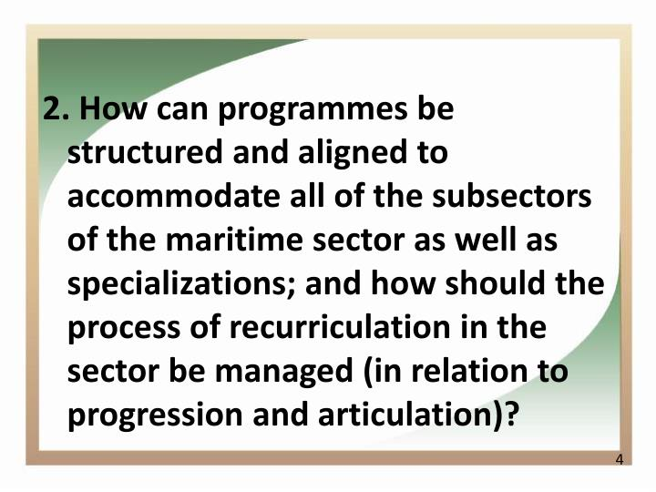 2. How can programmes be structured and aligned to accommodate all of the subsectors of the maritime