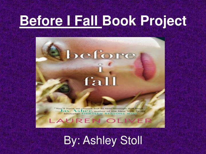 before i fall literary notes by This subject examines the ways in which we read it introduces some important strategies for engaging with literary texts developed in the twentieth century, paying.