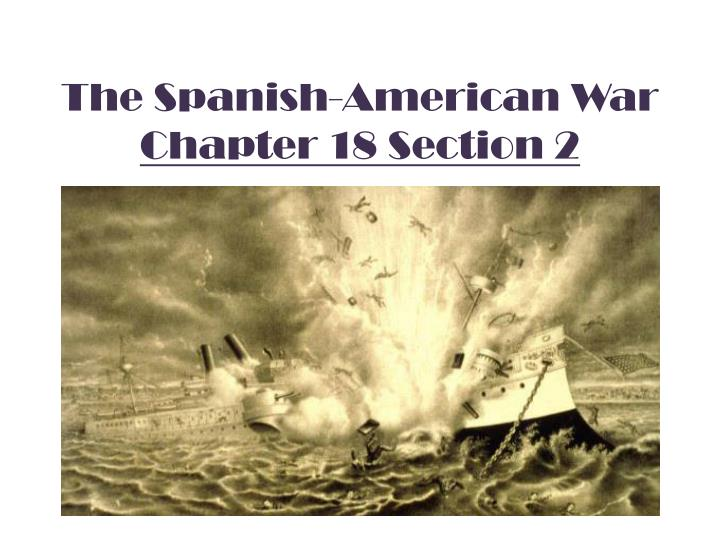 the spanish american war chapter 18 section 2 n.
