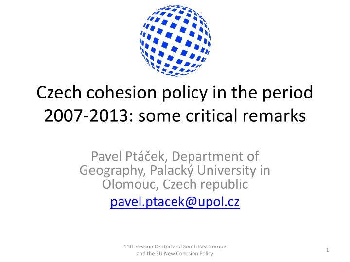 czech cohesion policy in the period 2007 2013 some critical remarks n.