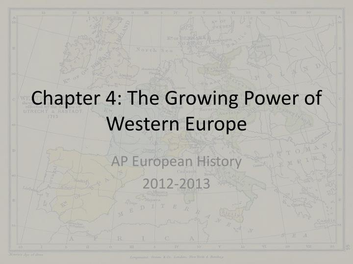chapter 4 the growing power of western europe n.