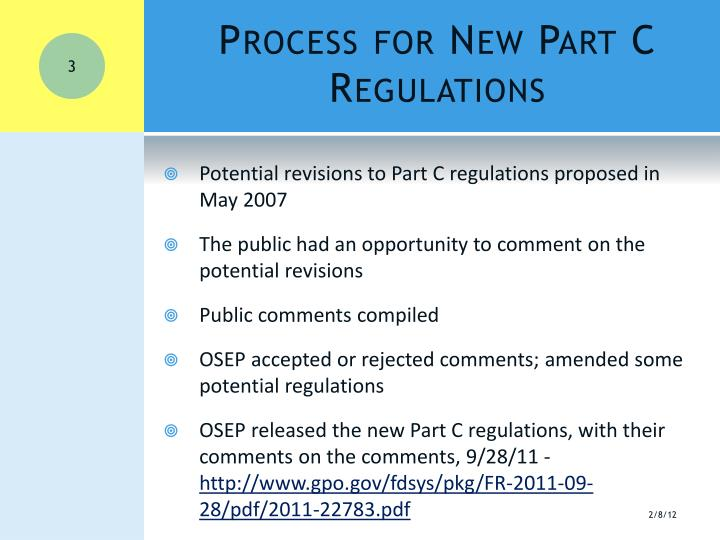 Process for new part c regulations