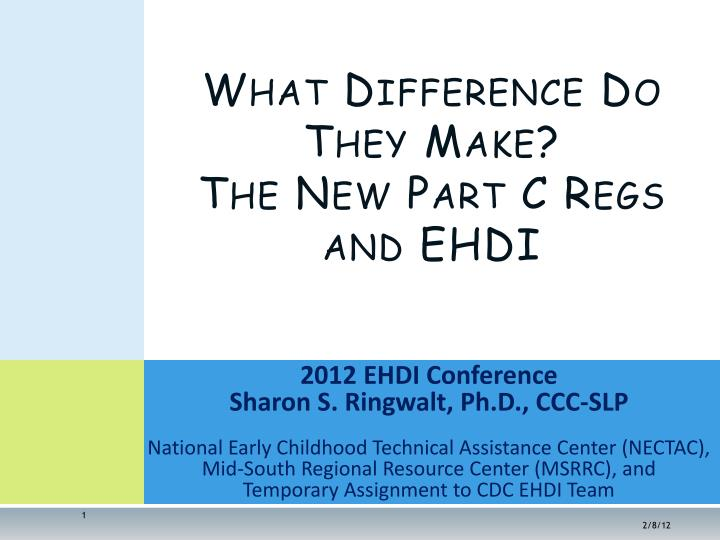 What difference do they make the new part c regs and ehdi