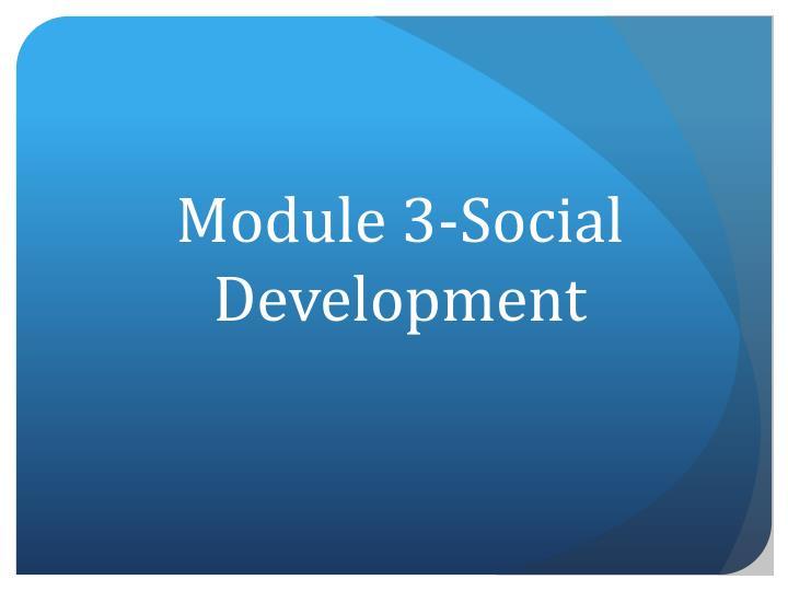 Module 3-Social Development